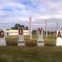 BIENVENIDO A GOYA CHAMIGO... - GOYA, CORRIENTES (ARGENTINA), Гойя